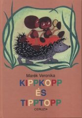 Marék Veronika - Kippkopp és Tipptopp (új példány)