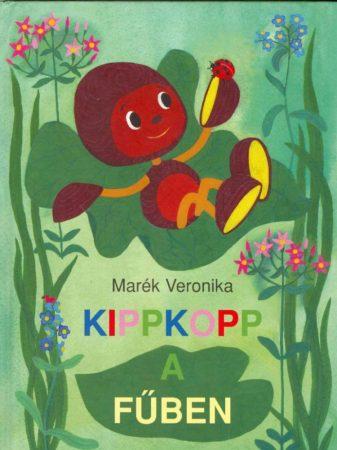 Marék Veronika-Kippkopp a fűben (új példány)