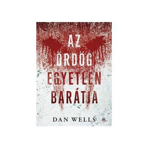 Dan Wells-Az ördög egyetlen barátja 4. (új példány)
