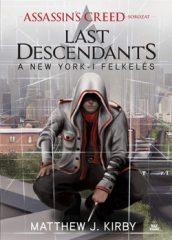 Matthew J. Kirby - Assassin's Creed: Last Descendants – A New York-i felkelés (Új példány, megvásárolható, de nem kölcsönözhető!)