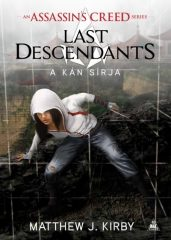Kirby Matthew J. - Assassin's Creed: Last Descendants - A kán sírja (új példány)