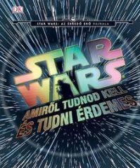 Star Wars - Amiről tudnod kell és tudni érdemes (Új példány, megvásárolható, de nem kölcsönözhető!)