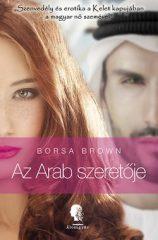 Borsa Brown-Az Arab szeretője (Új példány, megvásárolható, de nem kölcsönözhető!)