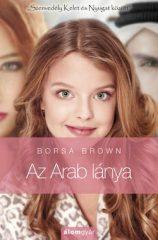 Borsa Brown - Az Arab lánya 1. (Arab 3.) (Új példány, megvásárolható, de nem kölcsönözhető!)