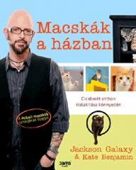 Jackson Galaxy-Macskák a házban (új példány)