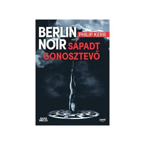 Philip Kerr-Berlin Noir-Sápadt gonosztevő (új példány)