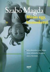 Szabó Magda -  Mózes egy, huszonkettő (Új példány, megvásárolható, de nem kölcsönözhető!)