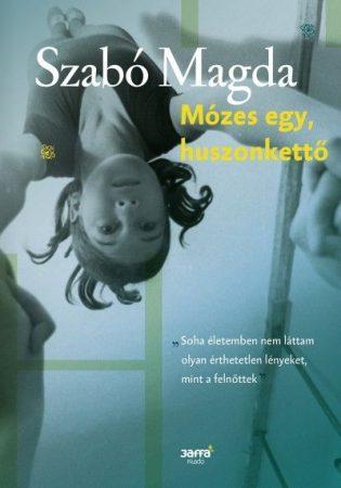 Szabó Magda -  Mózes egy, huszonkettő (új példány)