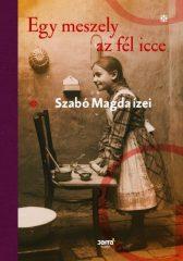 Szabó Magda és Tasi Géza - Egy meszely az fél icce - Szabó Magda ízei (Új példány, megvásárolható, de nem kölcsönözhető!)