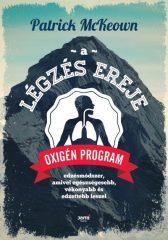 Patrick Mckeown - A légzés ereje - Oxigén Program (Új példány, megvásárolható, de nem kölcsönözhető!)