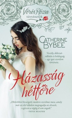 Catherine Bybee - Házasság hétfőre (Új példány, megvásárolható, de nem kölcsönözhető!)