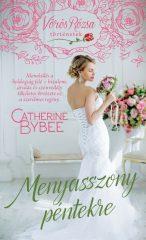 Catherine Bybee - Menyasszony péntekre (új példány)