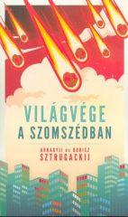 Arkagyij és Borisz Sztrugackij-Világvége a szomszédban (új példány)