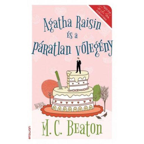 M. C. Beaton -  Agatha Raisin és a páratlan vőlegény (új példány)