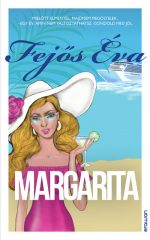Fejős Éva - Margarita (Előjegyezhető!)