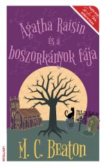 M. C. Beaton - Agatha Raisin és a boszorkányok fája (új példány)