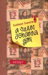Leiner Laura-A Szent Johanna gimi 1.:Kezdet (Új példány, megvásárolható, de nem kölcsönözhető!)