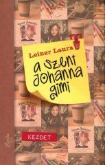 Leiner Laura-A Szent Johanna gimi 1.:Kezdet (új példány)