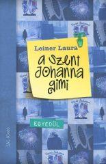 Leiner Laura-A Szent Johanna gimi 3.:Egyedül (Új példány, megvásárolható, de nem kölcsönözhető!)