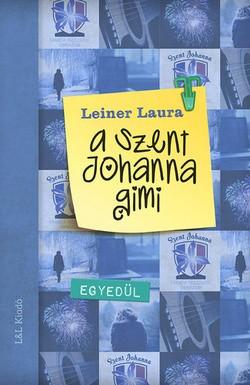 Leiner Laura-A Szent Johanna gimi 3.:Egyedül (új példány)