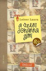 Leiner Laura-A Szent Johanna gimi 8. 1-2.:Örökké (Új példány, megvásárolható, de nem kölcsönözhető!)