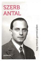 Szerb Antal - Nagy emberek gyermekcipőben (új példány)