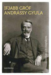 Ifjabb gróf Andrássy Gyula - Diplomácia és világháború (új példány)