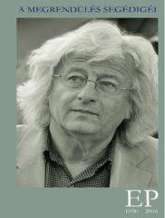 Esterházy Péter-EP 1950-2016 - A megrendülés segédigéi (Új példány, megvásárolható, de nem kölcsönözhető!)
