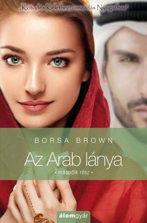 Borsa Brown - Az Arab lánya - Második rész (Új példány, megvásárolható, de nem kölcsönözhető!)