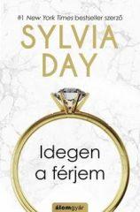 Sylvia Day - Idegen a férjem (új példány)