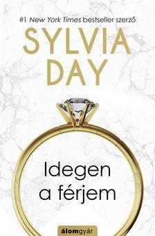 Sylvia Day - Idegen a férjem (Új példány, megvásárolható, de nem kölcsönözhető!)