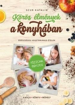 Közös élmények a konyhában - Egészséges vegetáriánus ételek (új példány)