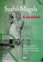 Szabó Magda-A szemlélők (Új példány, megvásárolható, de nem kölcsönözhető!)
