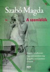 Szabó Magda-A szemlélők (új példány)