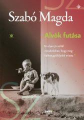 Szabó Magda - Alvók futása (új példány)