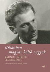 Különben magyar költő vagyok - Radnóti Miklós levelezése I. (új példány)