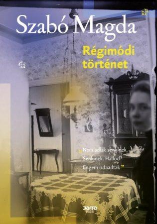 Szabó Magda - Régimódi történet (új példány)