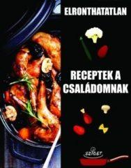Elronthatatlan receptek a családomnak (új példány)