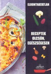 Elronthatatlan receptek olcsón, egészségesen (új példány)