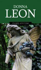 Donna Leon - Földből vétettünk (új példány)
