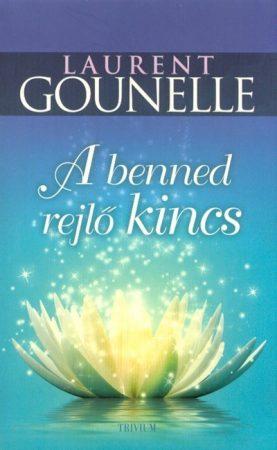 Laurent Gounelle - A benned rejlő kincs (új példány)