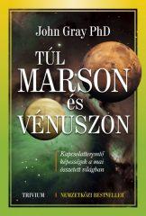 John Gray PhD-Túl Marson és Vénuszon (új példány)
