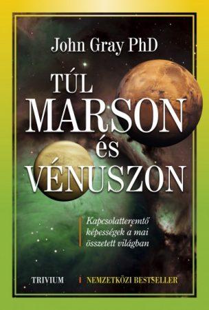 John Gray-Túl Marson és Vénuszon(Új példány, megvásárolható, de nem kölcsönözhető!)