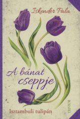 Iskender Pala - A bánat cseppje - Isztambuli tulipán (új példány)