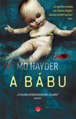 Mo Hayder-A bábu - Öleld magadhoz a rettegést! (új példány)