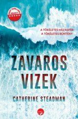 Catherine Steadman- Zavaros vizek  (új példány)