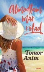 Tomor Anita-Álmodtam már rólad (Új példány, megvásárolható, de nem kölcsönözhető!)
