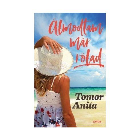 Tomor Anita-Álmodtam már rólad (új példány)
