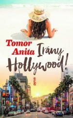 Tomor Anita - Irány Hollywood! (új példány)