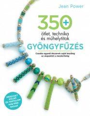 Jean Power - Gyöngyfűzés - 350 ötlet, technika és műhelytitok (új példány)